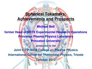 Spherical Tokamaks:  Achievements and Prospects