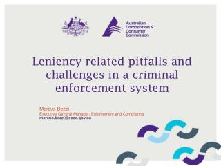 Leniency related pitfalls and challenges in a criminal enforcement system