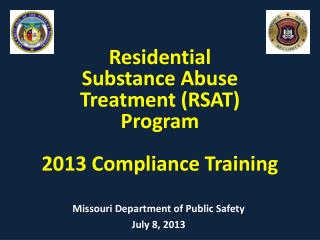 Residential  Substance  Abuse  Treatment (RSAT)  Program 2013 Compliance Training