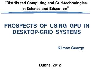 """Distributed Computing and Grid-technologies in Science and Education """