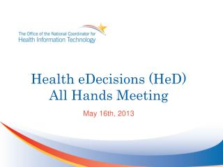 Health eDecisions (HeD) All Hands Meeting