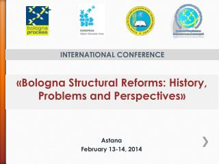 «Bologna Structural Reforms: History, Problems and Perspectives»