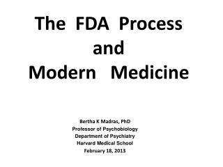 The FDA Process and Modern Medicine