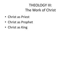 THEOLOGY III: The Work of Christ