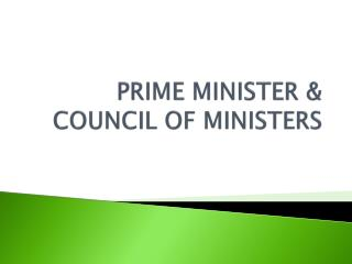 PRIME MINISTER & COUNCIL OF MINISTERS