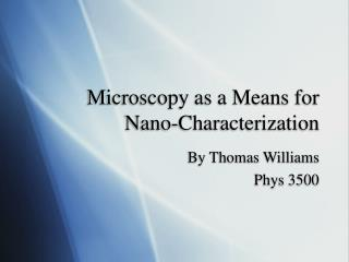 Microscopy as a Means for Nano-Characterization