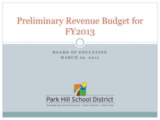 Preliminary Revenue Budget for FY2013
