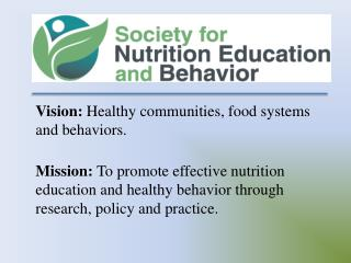 Vision:  Healthy communities, food systems and behaviors .