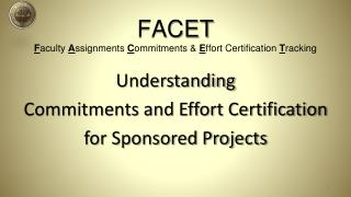 FACET F aculty  A ssignments  C ommitments &  E ffort Certification  T racking
