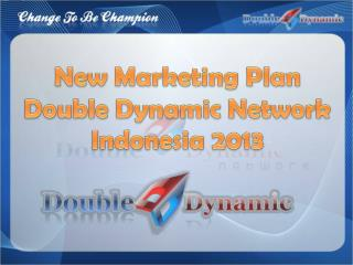 New Marketing Plan Double Dynamic Network Indonesia 2013