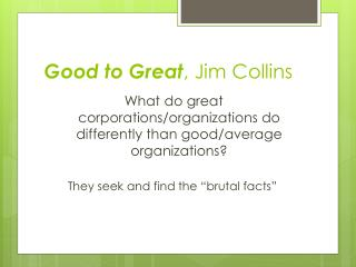 Good to Great , Jim Collins