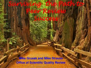 Mike Grusak and Mike Strauss Office of Scientific Quality Review
