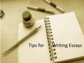 Tips for       Writing Essays