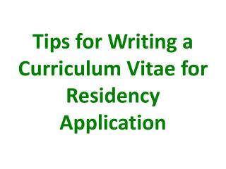 Tips for Writing a Curriculum Vitae for Residency Application
