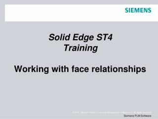 Solid Edge ST4 Training Working with face relationships