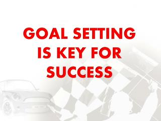 GOAL SETTING  IS KEY FOR SUCCESS