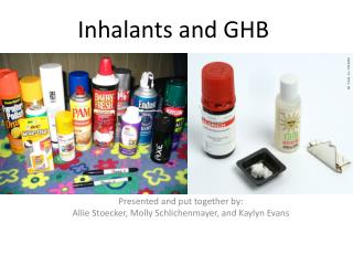 Inhalants and GHB