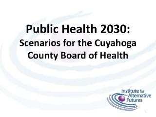 Public Health 2030:  Scenarios for the Cuyahoga County Board of Health