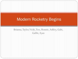 Modern Rocketry Begins