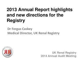 2013 Annual Report highlights and new directions for the Registry