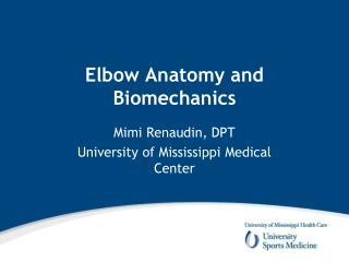 Elbow Anatomy and Biomechanics