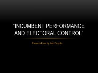 """""""Incumbent performance and electoral control"""""""