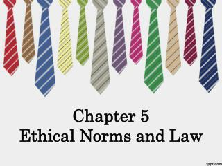 Chapter 5  Ethical Norms and Law