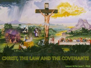 CHRIST, THE LAW AND THE COVENANTS