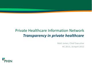 Private Healthcare Information Network Transparency in private healthcare