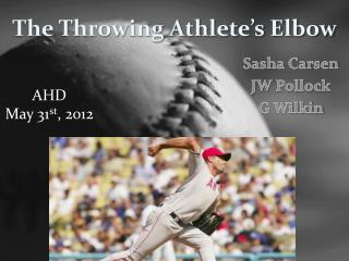 The Throwing Athlete's Elbow