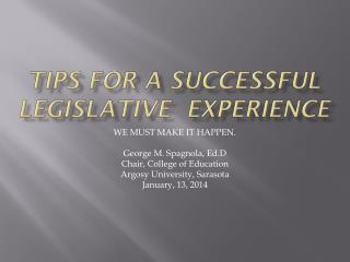 TIPS FOR A SUCCESSFUL LEGISLATIVE  EXPERIENCE