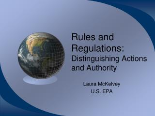 Rules and Regulations:  Distinguishing Actions and Authority