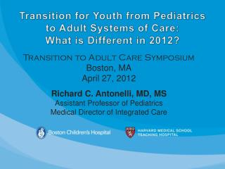 Transition for Youth from Pediatrics to Adult Systems of Care: What is Different in 2012?