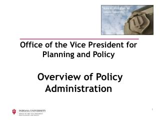 Office of the Vice President for Planning and Policy   Overview of Policy Administration