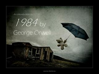 An introduction to 1984  by George Orwell