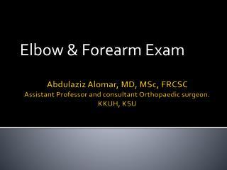 Elbow & Forearm Exam