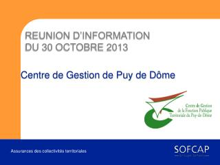 REUNION D'INFORMATION  DU 30 OCTOBRE 2013