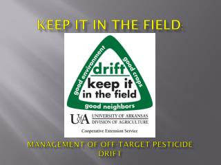Keep it in the Field : Management of Off-Target Pesticide Drift