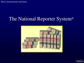 The National Reporter System ®