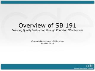 Overview of SB 191 Ensuring Quality Instruction through Educator Effectiveness