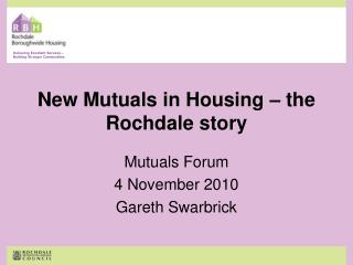 New Mutuals in Housing – the Rochdale story