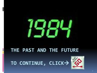 The past and the Future To Continue, Click 