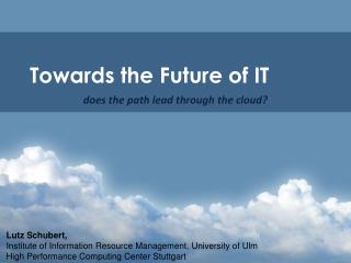 Towards the Future of IT