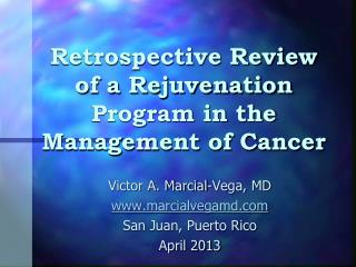 Retrospective Review of a Rejuvenation Program in the Management of Cancer