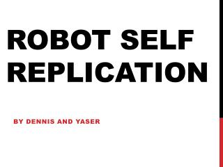 Robot self replication