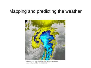 Mapping and predicting the weather
