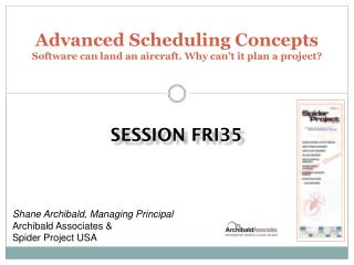 Advanced Scheduling Concepts Software can land an aircraft. Why can't it plan a project ?