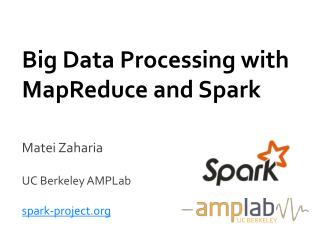 Big Data Processing with  MapReduce  and Spark