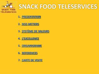 SNACK FOOD TELESERVICES