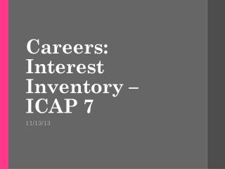 Careers:  Interest Inventory – ICAP 7